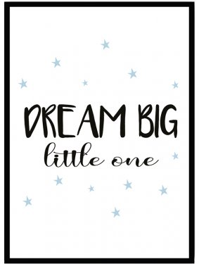 poster barntavla dream big little one blå