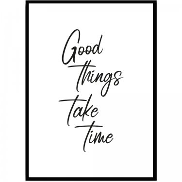 Text poster good things take time