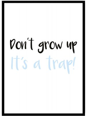 Poster barn don´t grow up blå