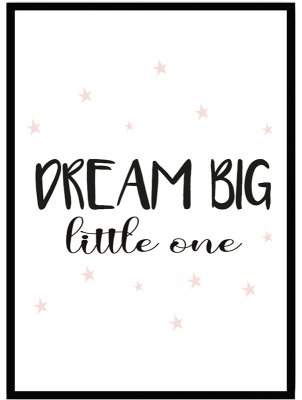 poster barntavla dream big little one rosa