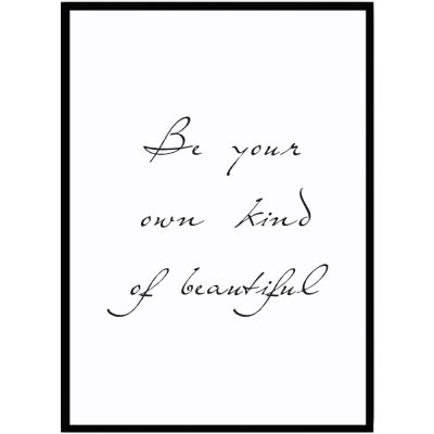 Poster be your own kind of beautiful